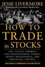 How to Trade in Stocks by Jesse Livermore (2006, Paperback)