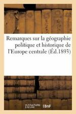 Histoire: Remarques Sur la Geographie Politique et Historique de l'Europe...