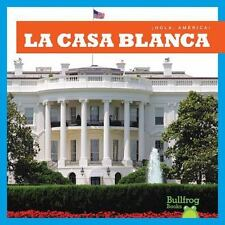 La Casa Blanca / White House (Bullfrog Books en Espanol: Hola,-ExLibrary