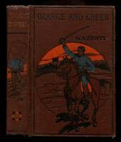 c1900 G. A. Henty ORANGE AND GREEN A Tale of the Boyhne and Limerick HURST