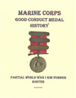 1898 - Current Marine Corps Good Conduct Medal Book WW I Rim 1000s #s Traced!!!