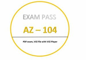AZ-104 Exam dumps in PDF,VCE - APRILupdated!! 280 Questions!!