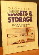 Organized Closets and Storage: Ideas for Every Room in Your House by Stephanie C