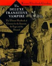 Deluxe Transitive Vampire : The Ultimate Handbook of Grammar for the Innocent...