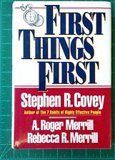 First Things First Stephen Covey & A. Roger Merrill Hardcover 1994 1st Edition