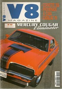 V8 MAGAZINE 40 MERCURY COUGAR ELIMINATOR 428 1970 ELDORADO 76 CORVETTE RACING 66