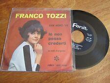 """FRANCO TOZZI Io Non Posso Crederti / Le Notti D'argento 7"""" 45 RPM ITALY SAN REMO"""