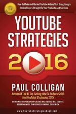 YouTube Strategies 2016: How to Make and Market YouTube Videos: By Colligan, ...