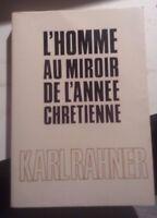 LIBRO L'HOMME AU MIROIR DE L'ANNEE CHRETIENNE KARL RAHNER 1966 MAME (IN FRANCESE
