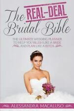 The Real-Deal Bridal Bible: The Ultimate Wedding Planner to Help You Blush Like