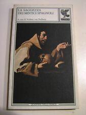 La saggezza dei mistici spagnoli (Guanda 1990) OTTIMO! Fuori Catalogo!!! Libro