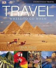 Travel: Where to go When (compact edition) (Eyewitness Travel), Doyle, Craig (ed