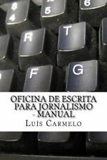 Oficina de Escrita para Jornalismo - Manual by Luís Carmelo (2014, Paperback)