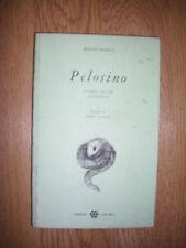MAURO MANCIA - PELOSINO ,STORIA DI UN SERPENTE - ED:UNICOPLI - ANNO:1994 (HH)
