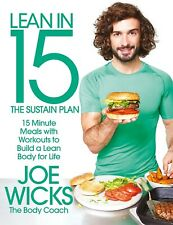 Lean in 15-The Sustain Plan 15 Minute Meals and Workouts to Get Joe Wicks PB NEW