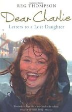 Dear Charlie: Letters to a Lost Daughter,Reg Thompson- 9780719563508