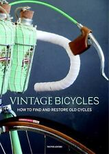 Vintage Bicycles : How to Find and Restore Old Cycles by Gianluca Zaghi...