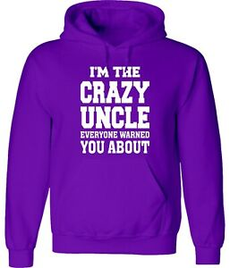 I'm The Crazy Uncle Everyone Warned You About Unisex Graphic Hoodie Sweatshirt