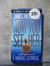 NOW YOU SEE HER by James Patterson & Michael Ledwidge ; Paperback 2013