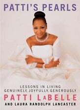 Patti's Pearls: Lessons in Living Genuinely, Joyfully, Generously, Lancaster, La