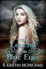 The Legend of the Blue Eyes: Book One of the Blue Eyes Trilogy (Paperback or Sof