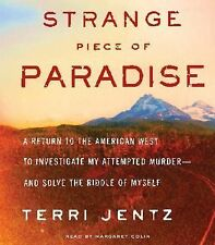 Strange Piece of Paradise : A Return to the American West to Investigate My...