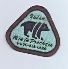 RARE Vintage Patch YUKON Turn In Poachers Bear Canada