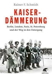 Kaiserdämmerung - Rainer F. Schmidt -  9783608983180