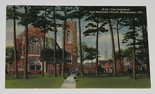 VTG POSTCARD ~ THE CATHEDRAL FIRST METHODIST CHURCH MONTGOMERY ALA AL USED LINEN
