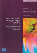 Understanding and Managing People at Work: An Introduction to Organisational Beh