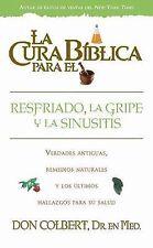 La Cura Biblica Para El Resfriado, La Gripe Y La Sinusitis Spanish Edition