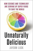Unnaturally Delicious: How Science and Technology are Serving Up Super Foods to