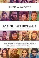 Taking on Diversity: How We Can Move from Anxiety to Respect, Nacoste, Rupert, G
