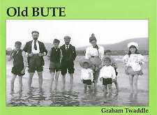 Old Bute by Graham Twaddle (Paperback, 2000)