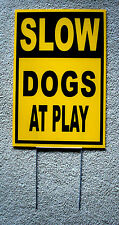 Slow - Dogs At Play Coroplast Sign 12x18 with Stake