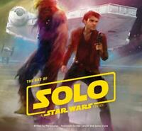 The Art of Solo: A Star Wars Story, Szostak, Phil, Used Excellent Book
