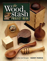 (Good)-The Wood Stash Project Book (Popular Woodworking) (Paperback)-Pierce, Ker