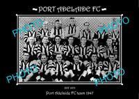 SANFL 8x6 HISTORIC PHOTO OF THE PORT ADELAIDE FC TEAM 1947