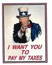 DONALD TRUMP (AS UNCLE SAM) I WANT YOU TO PAY MY TAXES SOUVENIR MAGNET