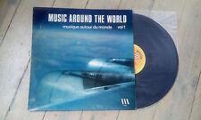 LP MUSIQUE AUTOUR DU MONDE - MUSIC AROUND THE WORLD / excellent état