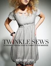 Twinkle Sews : 25 Handmade Fashions from the Runway to Your Wardrobe-ExLibrary