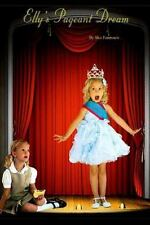 Elly's Pageant Dream by Sko Jr Fourroux Jr (2014, Paperback)