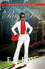 You Get What You Pray For: Always Divas Series Book Three-ExLibrary