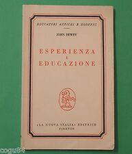 Esperienza e educazione - John Dewey -  ED. La Nuova Italia 1973