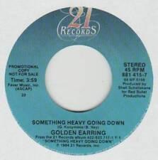 GOLDEN EARRING 45 SOMETHING HEAVY GOING DOWN  EX 21 RECORDS 881 415-7 PROMO