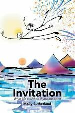 The Invitation : What Life Could Be If You Are Open by Molly Sutherland...