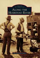 Along the Huerfano River [Images of America] [CO] [Arcadia Publishing]