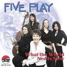 Five Play-What The World Needs Now-Arbors 19381-CD DISCOUNTED SHIPPING