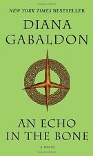 An Echo in the Bone (Book #7 of the Outlander Series) by Diana Gabaldon! New!