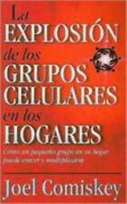 La Explosion de los Grupos Celulares en los Hogares: Como un Grupo Pequeno en su